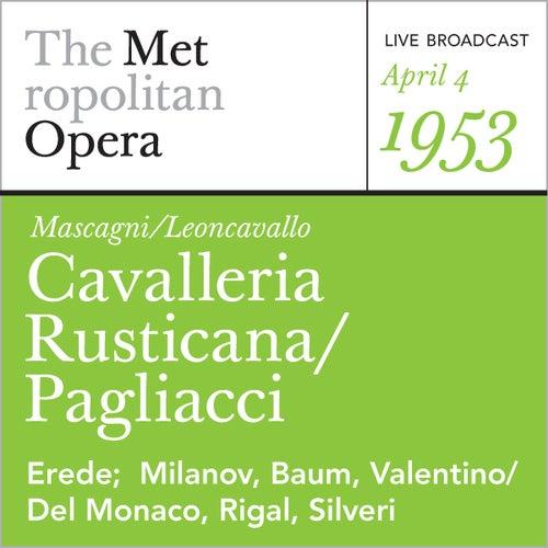 Play & Download Mascagni/Leoncavallo: Cavalleria Rusticana/Pagliacci (April 4, 1 by Metropolitan Opera | Napster