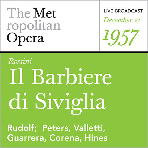 Play & Download Rossini: Il barbiere di Siviglia (December 21, 1957) by Metropolitan Opera | Napster