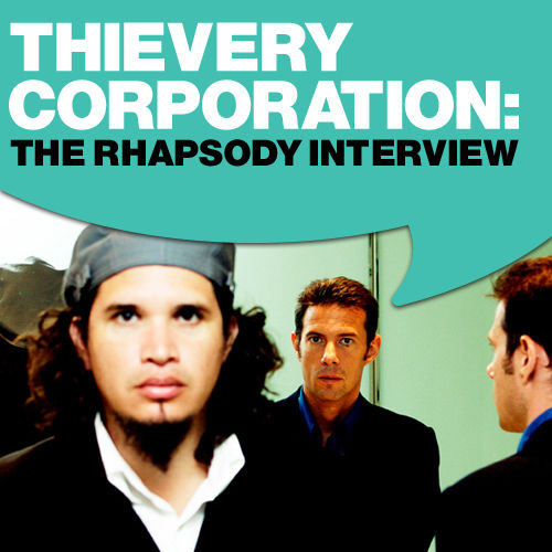 Play & Download Rob Garza - Theivery Corporation: The Rhapsody Interview by Thievery Corporation | Napster