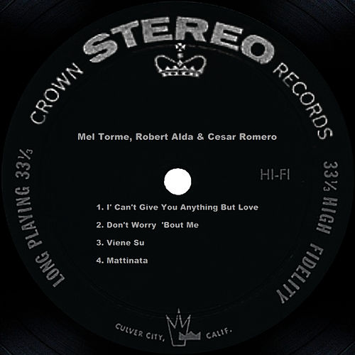 Play & Download Mel Torme, Robert Alda & Cesar Romero by Mel Tormè | Napster