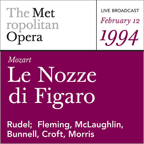 Play & Download Mozart: Le Nozze di Figaro (February 12, 1994) by Wolfgang Amadeus Mozart | Napster