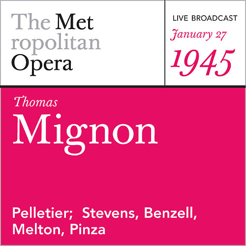 Play & Download Thomas: Mignon (January 27, 1945) by Ambroise Thomas | Napster