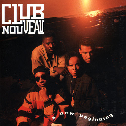 A New Beginning by Club Nouveau