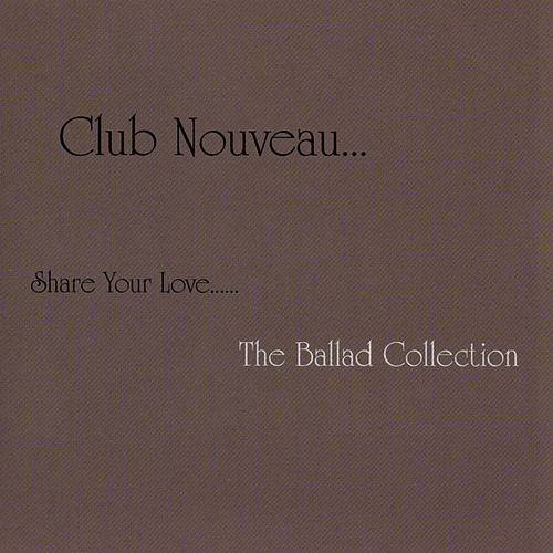 Play & Download Share Your Love by Club Nouveau | Napster