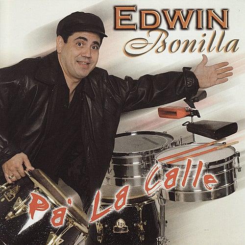 Play & Download Pa' La Calle by Edwin Bonilla | Napster