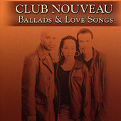 Ballads And Love Songs by Club Nouveau