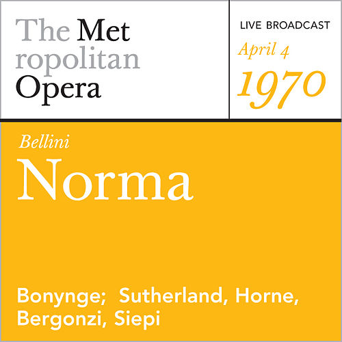 Play & Download Bellini: Norma (April 4, 1970) by Vincenzo Bellini | Napster