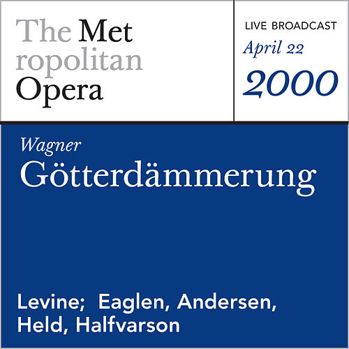 Play & Download Wagner: Gotterdammerung (April 22, 2000) by Richard Wagner | Napster