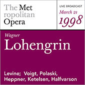 Wagner: Lohengrin (March 21, 1998) by Richard Wagner