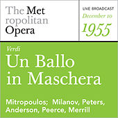 Play & Download Verdi: Un Ballo in Maschera (December 10, 1955) by Metropolitan Opera | Napster