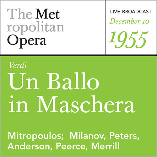 Play & Download Verdi: Un Ballo in Maschera (December 10, 1955) by Metropolitan Opera | Napster