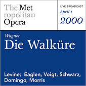 Wagner: Die Walküre (April 1, 2000) by Metropolitan Opera