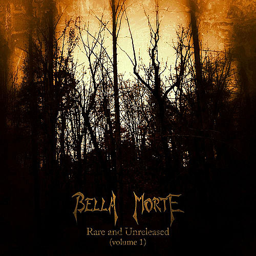 Play & Download Rare and Unreleased, Vol. 1 by Bella Morte | Napster