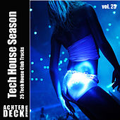 Play & Download Tech House Season, Vol. 25 by Various Artists | Napster