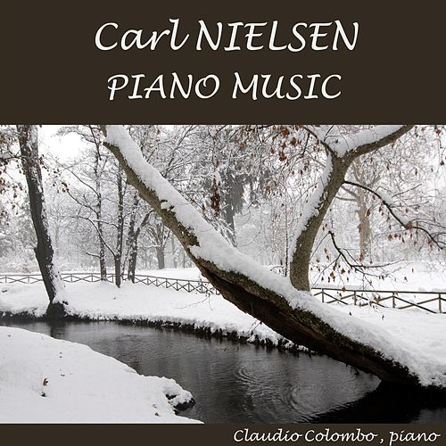 Carl Nielsen: Piano Music by Claudio Colombo