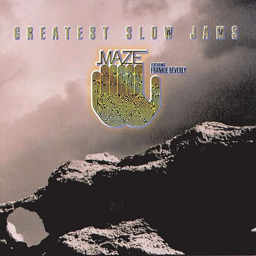 Play & Download Greatest Slow Jams by Maze Featuring Frankie Beverly | Napster