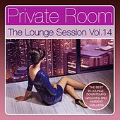 Play & Download Private Room - The Lounge Session, Vol. 14 (The Best in Lounge, Downtempo Grooves and Ambient Chillers) by Various Artists | Napster