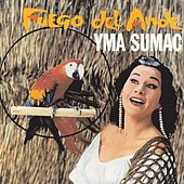 Play & Download Fuego Del Ande by Yma Sumac | Napster