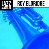 Play & Download Jazz Masters: Roy Eldridge by Roy Eldridge | Napster