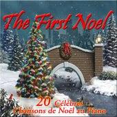 The First Noel (20 célèbres chansons de Noël au piano) by Various Artists
