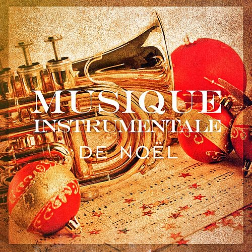 Play & Download Musique instrumentale de Noël (20 versions instrumentales des plus belles chansons de Noël) by The Merry Christmas Players | Napster