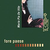Play & Download Fore paese by Maria Pia De Vito | Napster