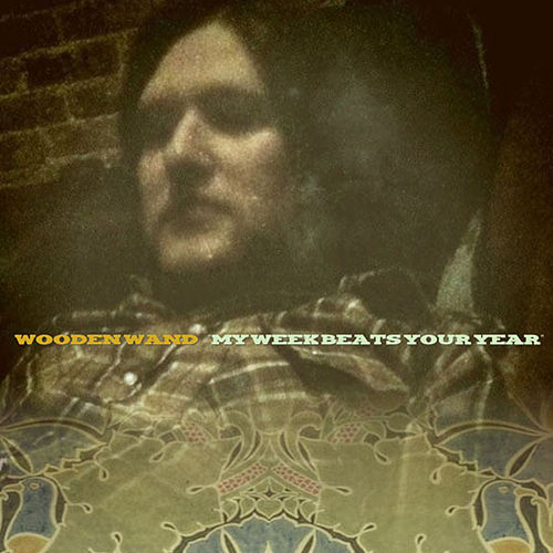 My Week Beats Your Year by Wooden Wand