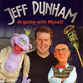 Play & Download Arguing With Myself by Jeff Dunham | Napster