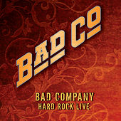 Play & Download Hard Rock Live by Bad Company | Napster