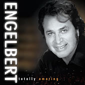 Engelbert: Totally Amazing by Engelbert Humperdinck