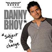 Subject to Change by Danny Bhoy