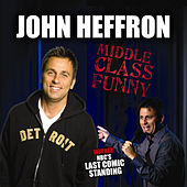 Play & Download Middle Class Funny by John Heffron | Napster