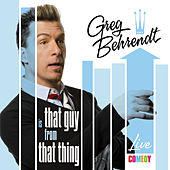 That Guy from that Thing by Greg Behrendt