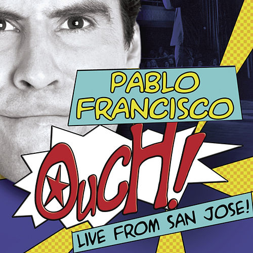 Play & Download Ouch! Live From San Francisco by Pablo Francisco | Napster