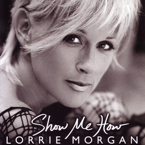 Play & Download Show Me How by Lorrie Morgan | Napster