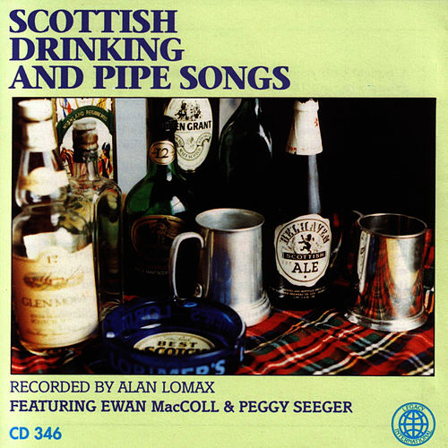 Scottish Drinking & Pipe Songs by Ewan MacColl