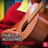 The Best Of Jazz Guitarist Django Reindhardt by Django Reinhardt
