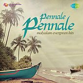 Play & Download Pennale Pennale (Malyalam Evergreen Hits) by Various Artists | Napster