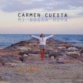 Play & Download Mi Bossa Nova by Carmen Cuesta-Loeb | Napster