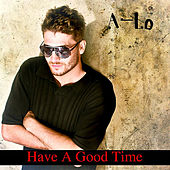 Have a Good Time by ALO (Animal Liberation Orchestra)