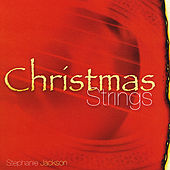 Play & Download Christmas Strings by Stephanie Jackson | Napster