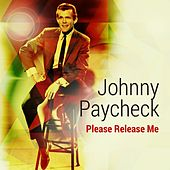 Play & Download Please Release Me by Johnny Paycheck | Napster