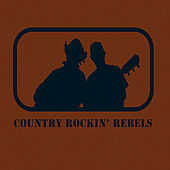 Play & Download Country Rockin' Rebels by The Rockin' Rebels | Napster