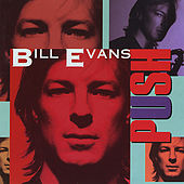 Play & Download Push by Bill Evans | Napster