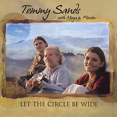 Play & Download Let the Circle Be Wide (feat. Moya & Fionan) by Tommy Sands | Napster