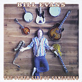 The Other Side of Something by Bill Evans