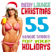 Merry Lounge Christmas (55 Magic Songs for Your Holidays) by Various Artists
