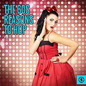 The 60S: Reasons to Hop, Vol. 2 by Various Artists