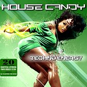 Play & Download House Candy: Techno Energy (20 Essential Anthems from Berlin Clubs - A Sequence by DJ Master Techno) by Various Artists | Napster