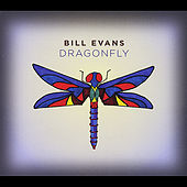 Bill Evans Dragonfly by Bill Evans